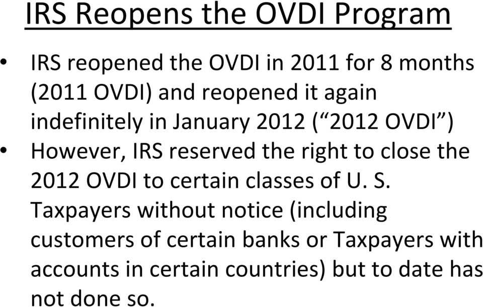 to close the 2012 OVDI to certain classes of U. S.