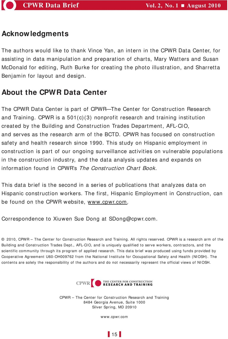About the CPWR Data Center The CPWR Data Center is part of CPWR The Center for Construction Research and Training.