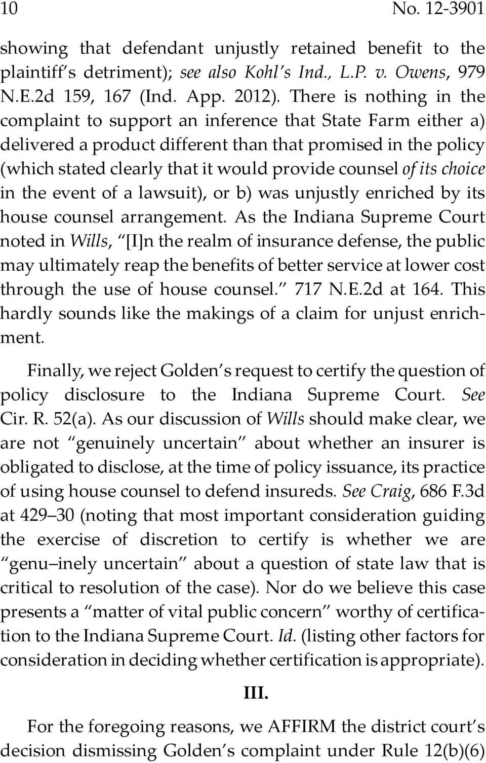 of its choice in the event of a lawsuit), or b) was unjustly enriched by its house counsel arrangement.