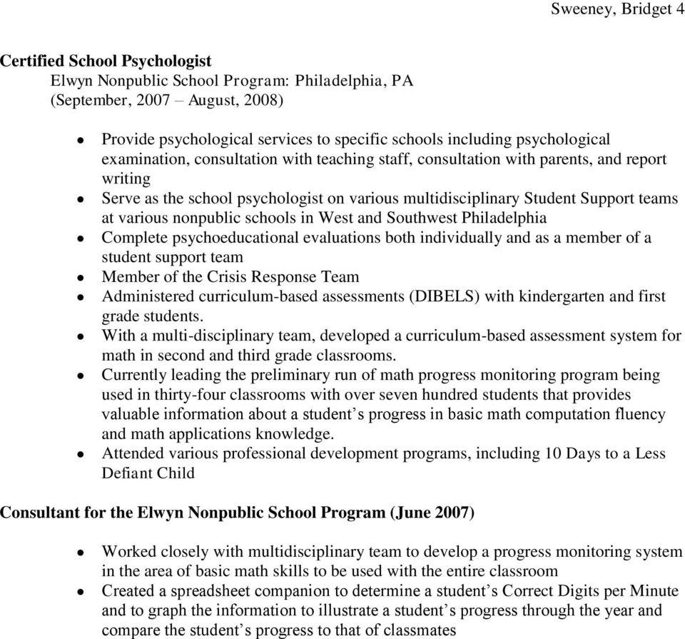 various nonpublic schools in West and Southwest Philadelphia Complete psychoeducational evaluations both individually and as a member of a student support team Member of the Crisis Response Team