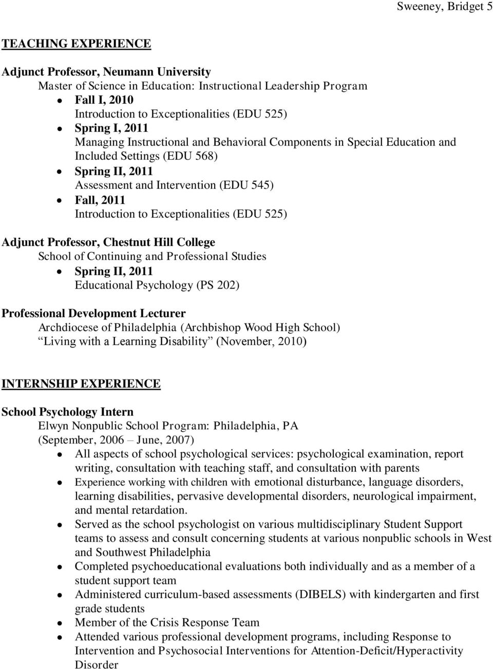 Exceptionalities (EDU 525) Adjunct Professor, Chestnut Hill College School of Continuing and Professional Studies Spring II, 2011 Educational Psychology (PS 202) Professional Development Lecturer