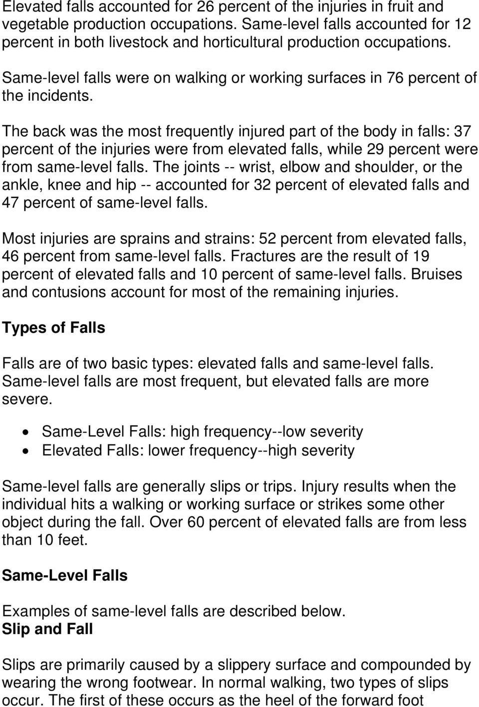 The back was the most frequently injured part of the body in falls: 37 percent of the injuries were from elevated falls, while 29 percent were from same-level falls.