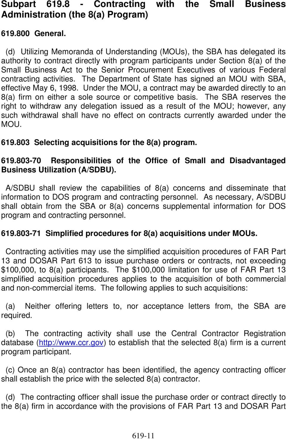 Procurement Executives of various Federal contracting activities. The Department of State has signed an MOU with SBA, effective May 6, 1998.