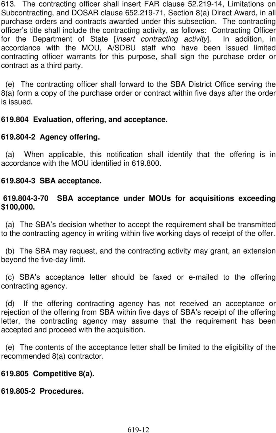 The contracting officer s title shall include the contracting activity, as follows: Contracting Officer for the Department of State [insert contracting activity].