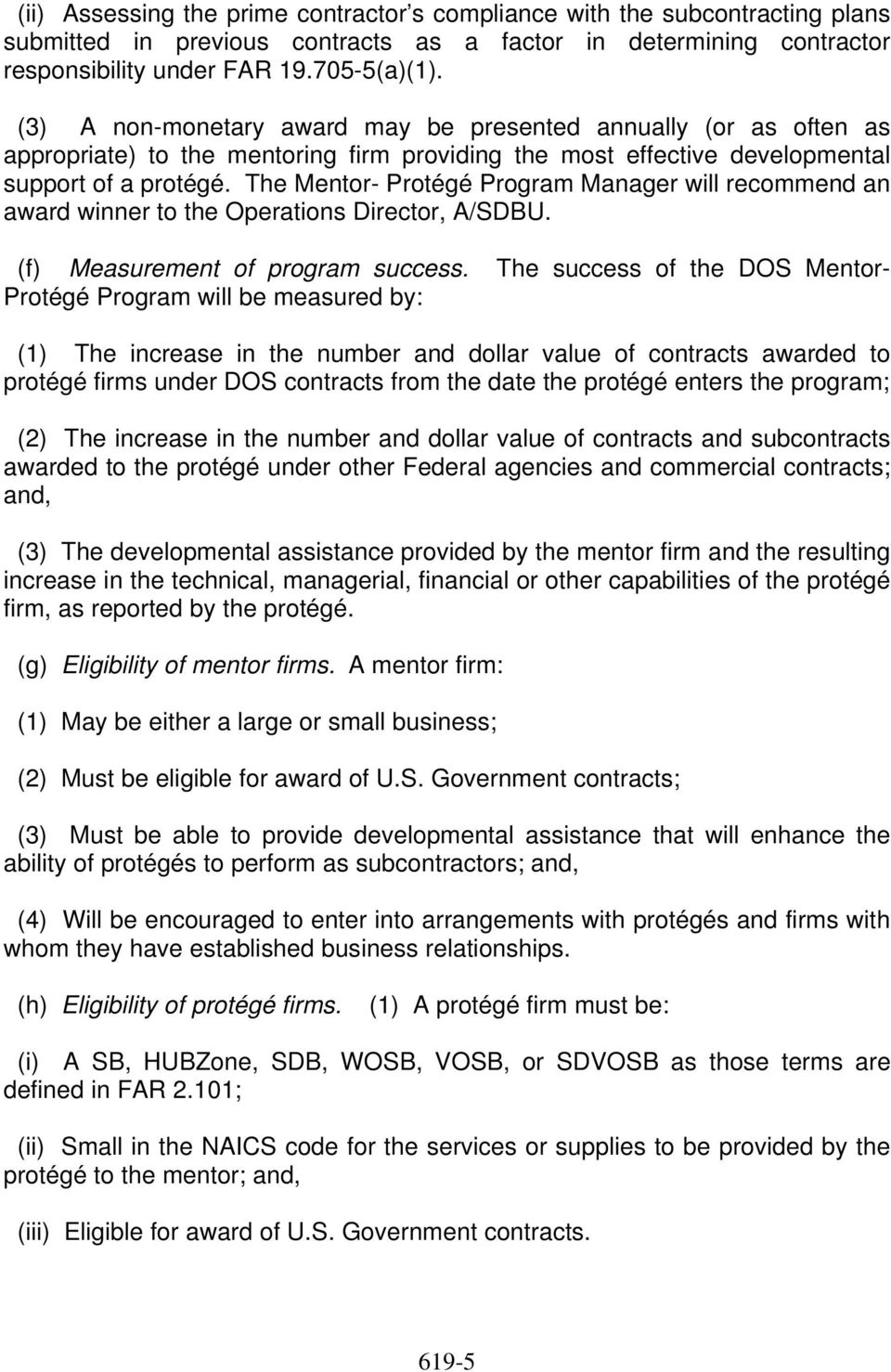 The Mentor- Protégé Program Manager will recommend an award winner to the Operations Director, A/SDBU. (f) Measurement of program success.