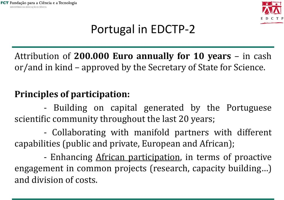 Principles of participation: - Building on capital generated by the Portuguese scientific community throughout the last 20