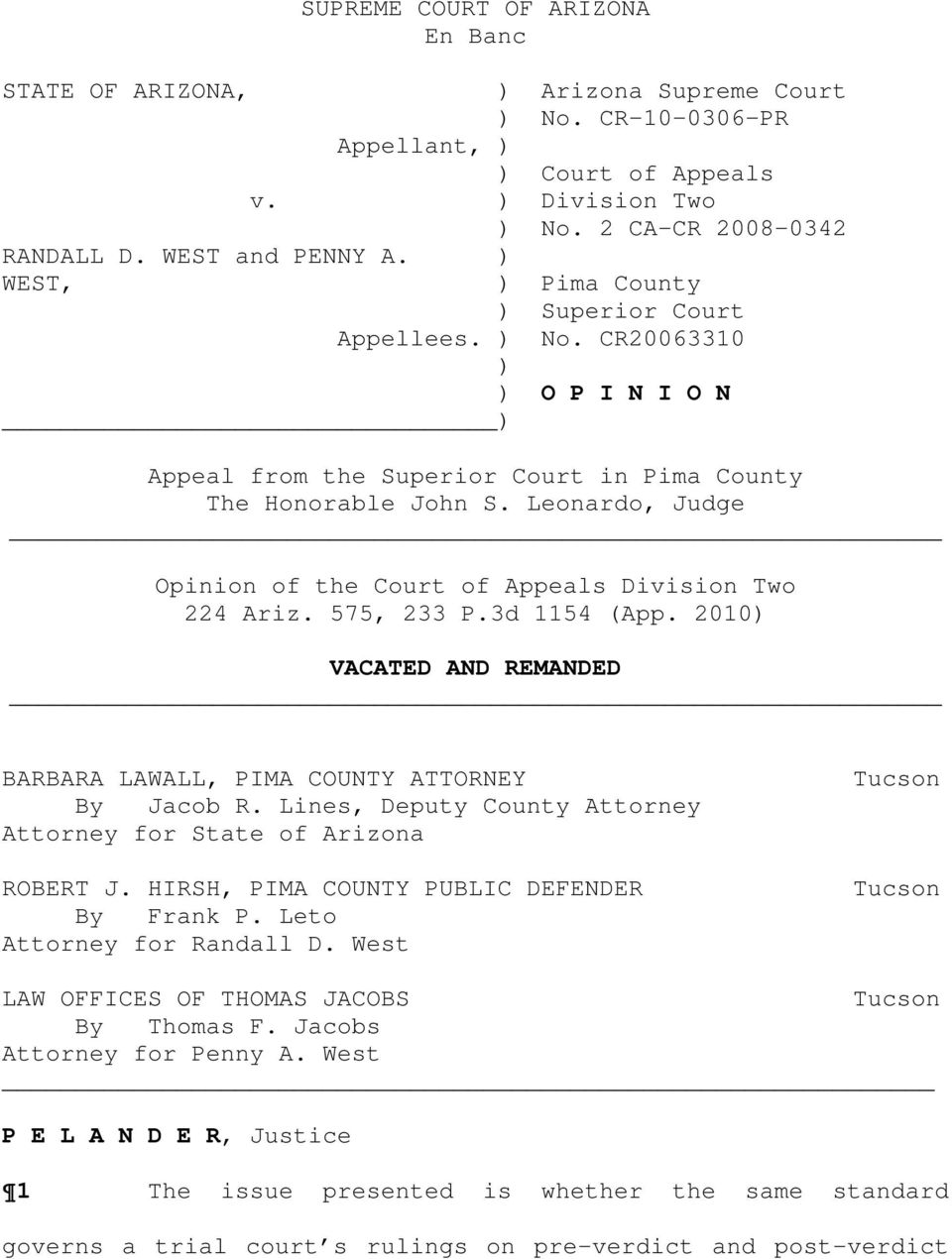 Leonardo, Judge Opinion of the Court of Appeals Division Two 224 Ariz. 575, 233 P.3d 1154 (App. 2010) VACATED AND REMANDED BARBARA LAWALL, PIMA COUNTY ATTORNEY By Jacob R.