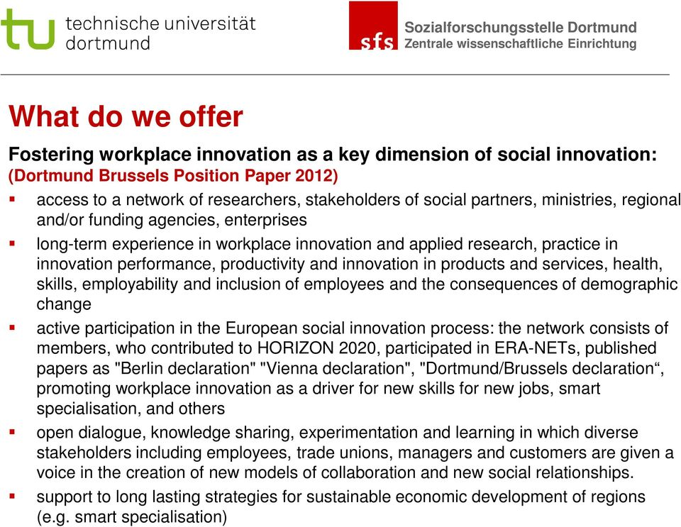 products and services, health, skills, employability and inclusion of employees and the consequences of demographic change active participation in the European social innovation process: the network