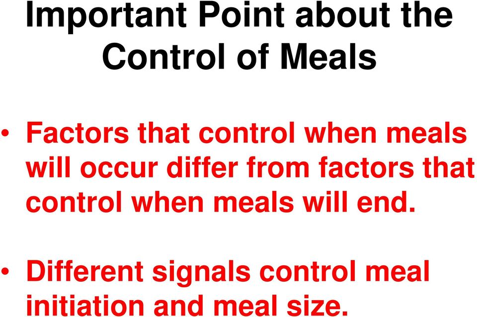 differ from factors that control when meals will
