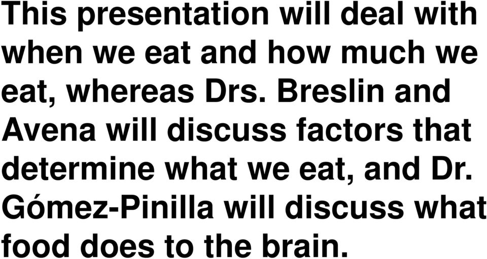 Breslin and Avena will discuss factors that