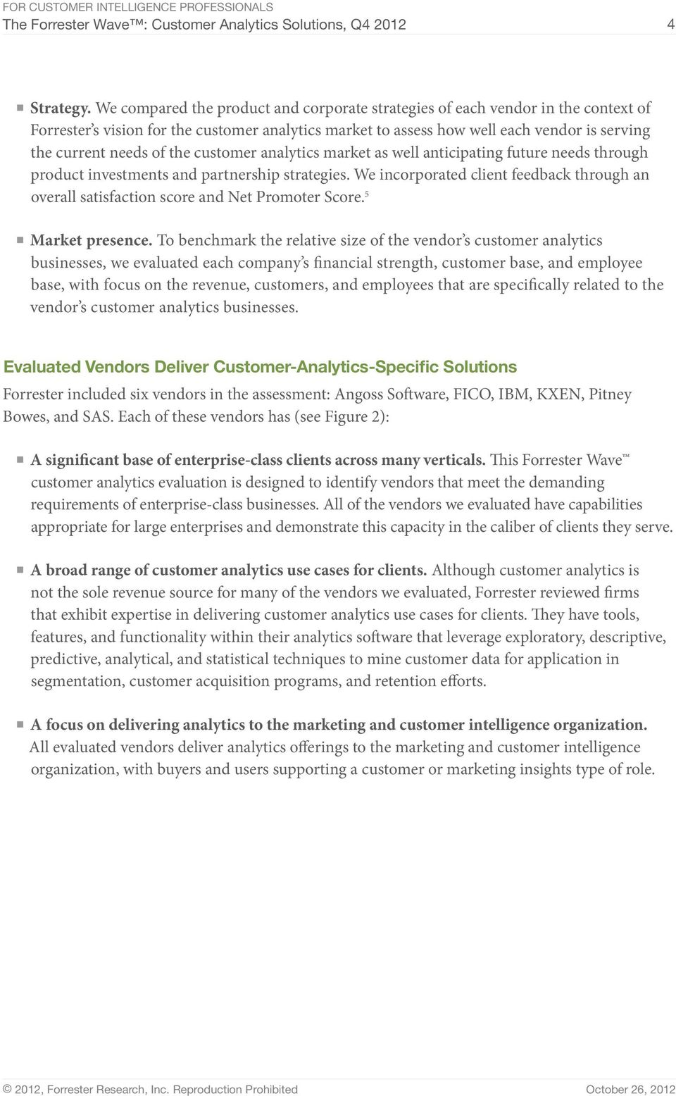 the customer analytics market as well anticipating future needs through product investments and partnership strategies.