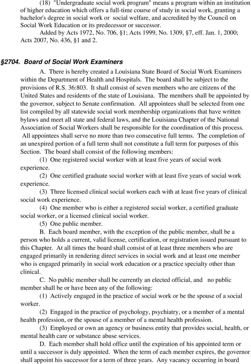 436, 1 and 2. 2704. Board of Social Work Examiners A. There is hereby created a Louisiana State Board of Social Work Examiners within the Department of Health and Hospitals.