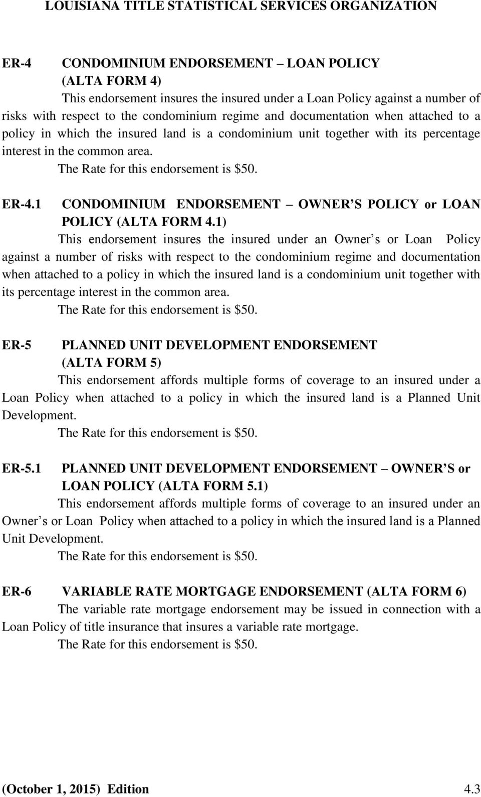 1 CONDOMINIUM ENDORSEMENT OWNER S POLICY or LOAN POLICY (ALTA FORM 4.