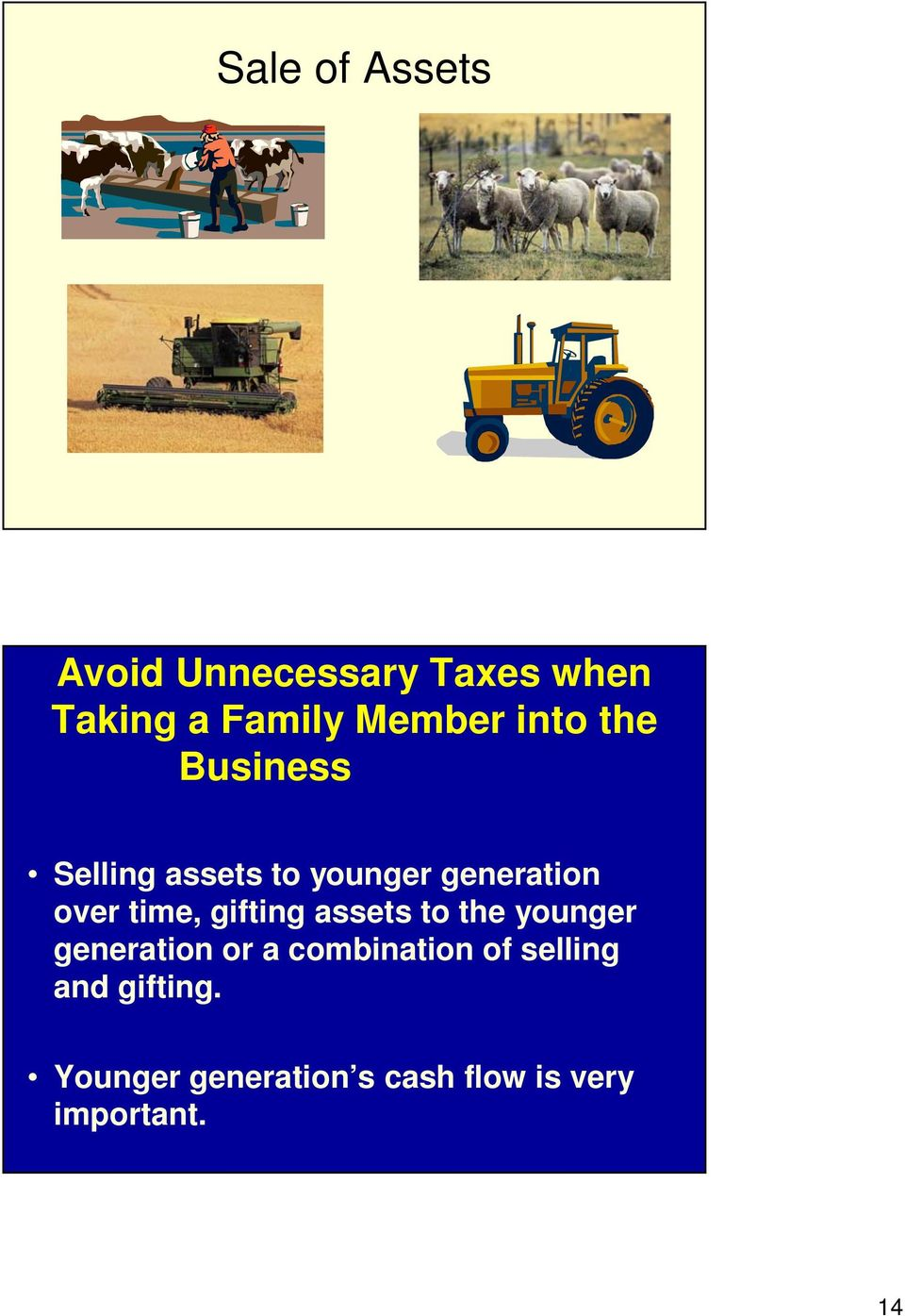 gifting assets to the younger generation or a combination of