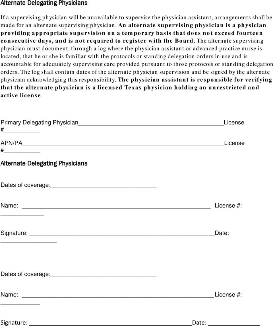 The alternate supervising physician must document, through a log where the physician assistant or advanced practice nurse is located, that he or she is familiar with the protocols or standing