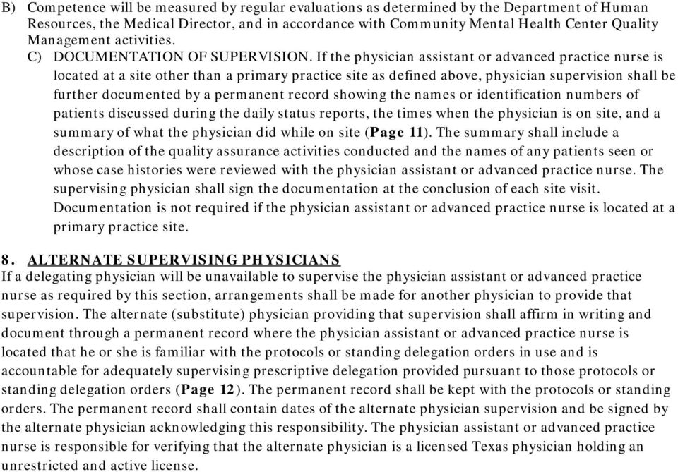 If the physician assistant or advanced practice nurse is located at a site other than a primary practice site as defined above, physician supervision shall be further documented by a permanent record