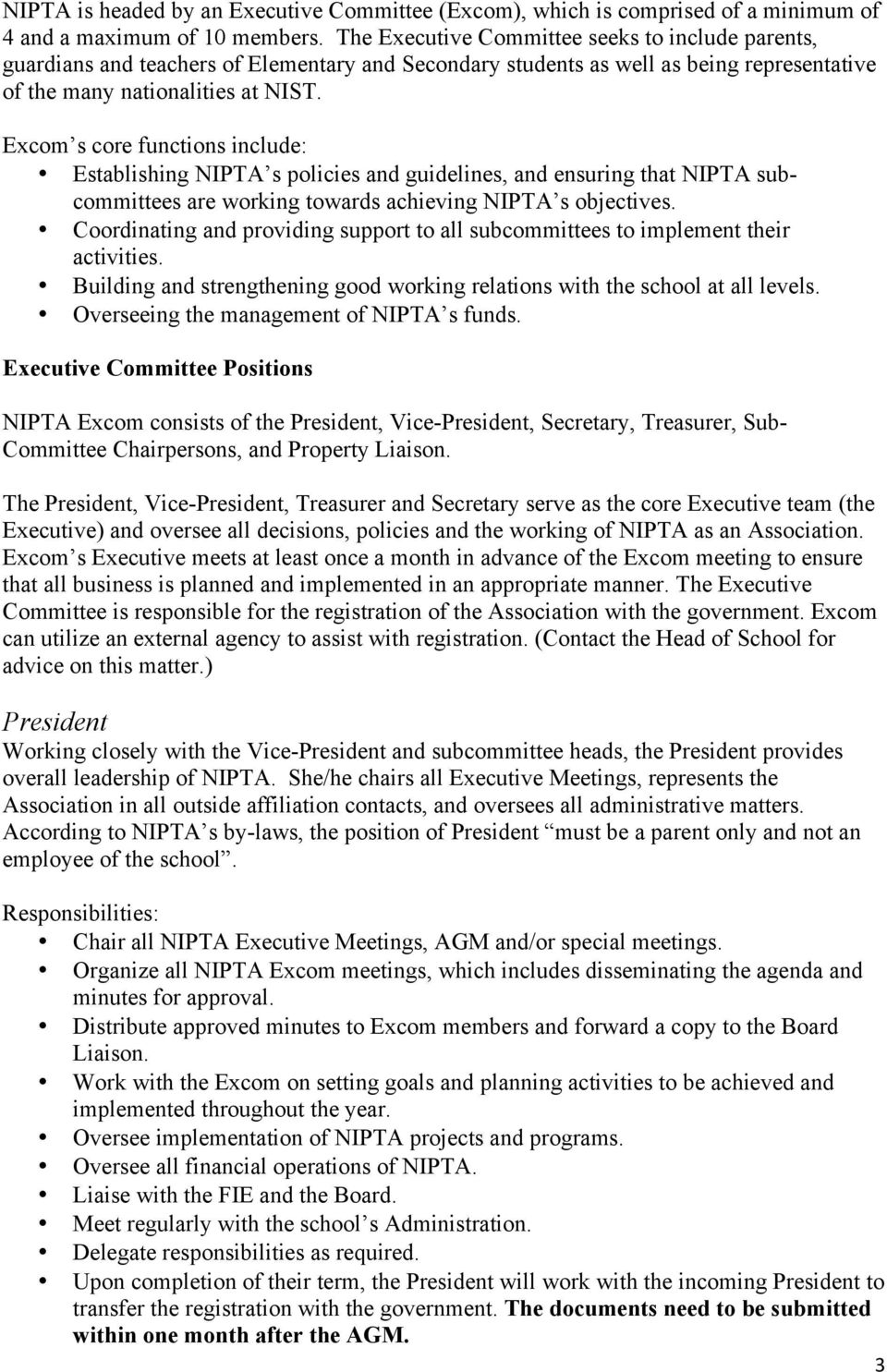Excom s core functions include: Establishing NIPTA s policies and guidelines, and ensuring that NIPTA subcommittees are working towards achieving NIPTA s objectives.