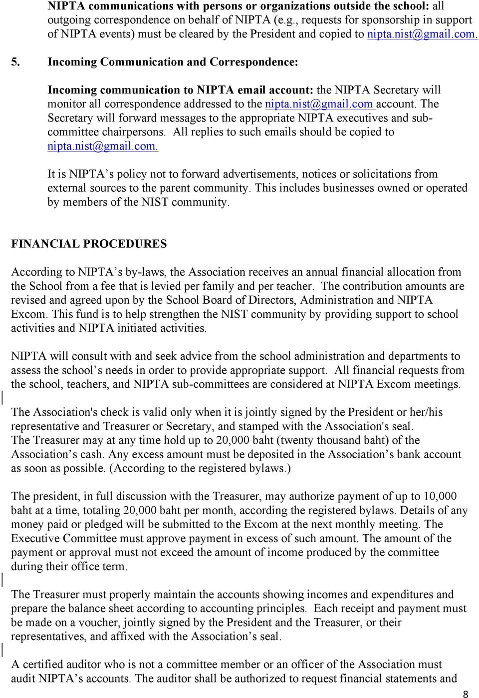 The Secretary will forward messages to the appropriate NIPTA executives and subcomm