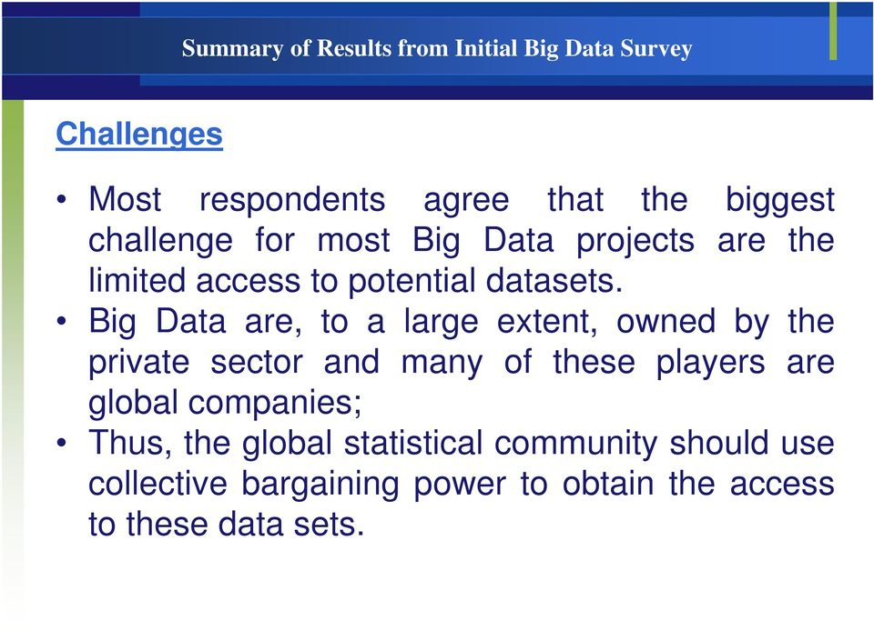 Big Data are, to a large extent, owned by the private sector and many of these players are global