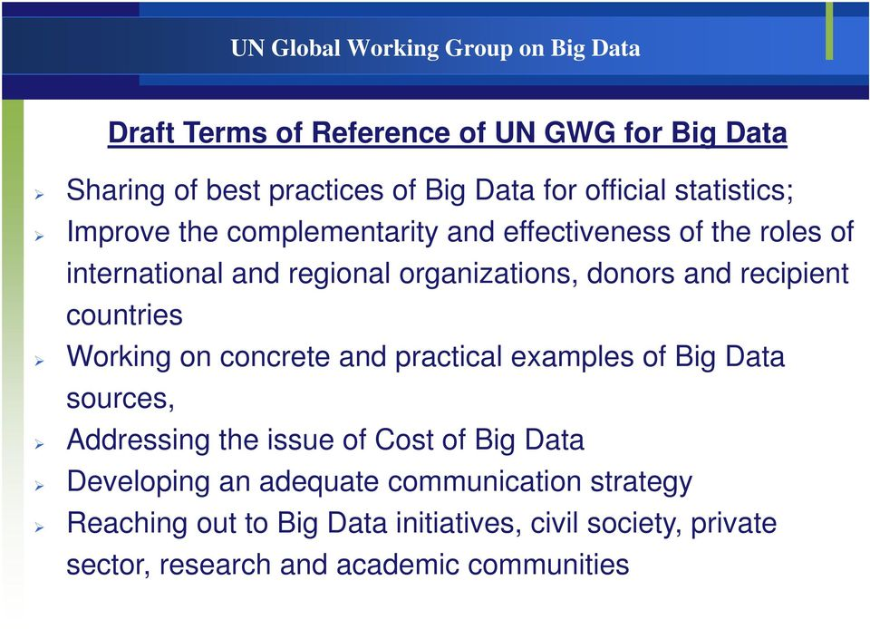 and recipient countries Working on concrete and practical examples of Big Data sources, Addressing the issue of Cost of Big Data