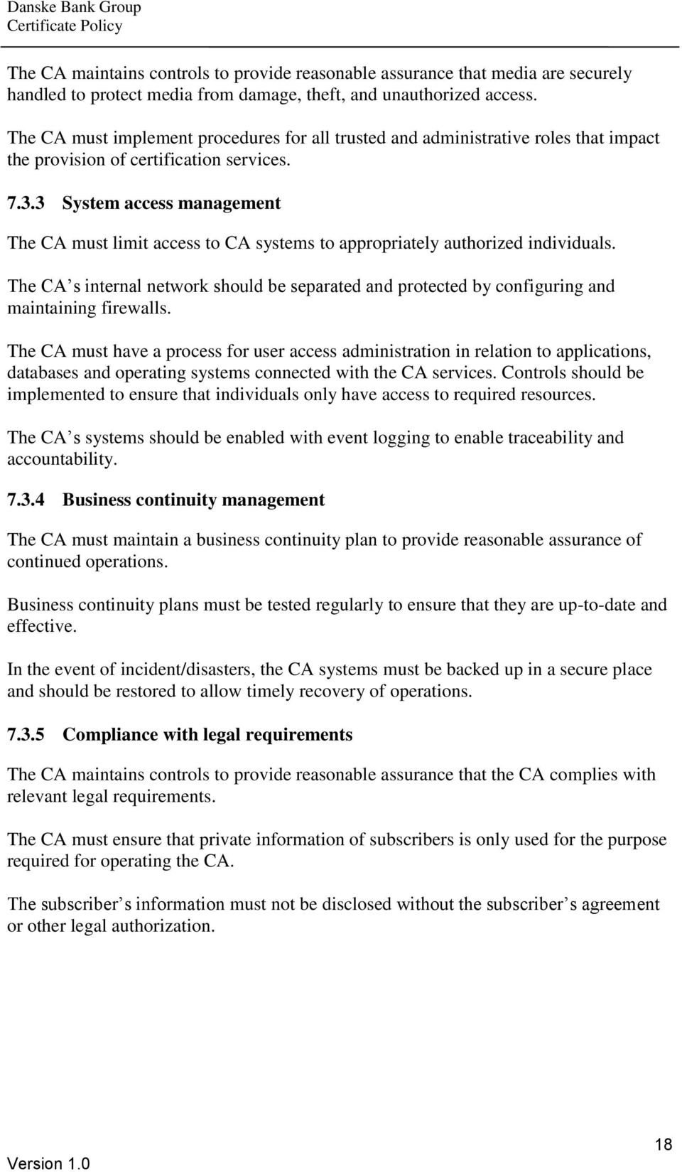 3 System access management The CA must limit access to CA systems to appropriately authorized individuals.