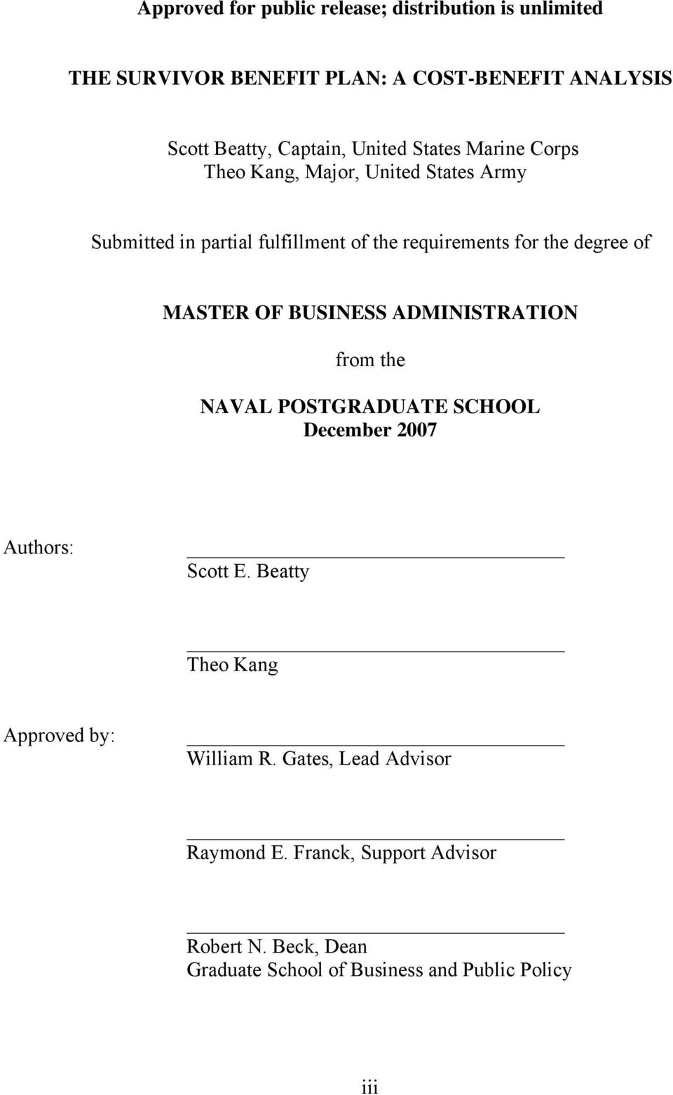 MASTER OF BUSINESS ADMINISTRATION from th NAVAL POSTGRADUATE SCHOOL Dcmbr 2007 Authors: Scott E.