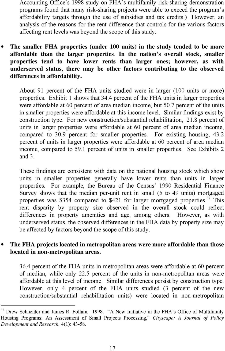 The smaller FHA properties (under 100 units) in the study tended to be more affordable than the larger properties.
