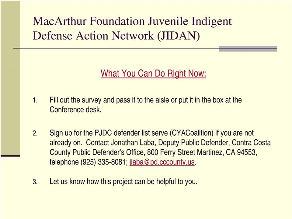 Sign up for the PJDC defender list serve (CYACoalition) if you are not already on.