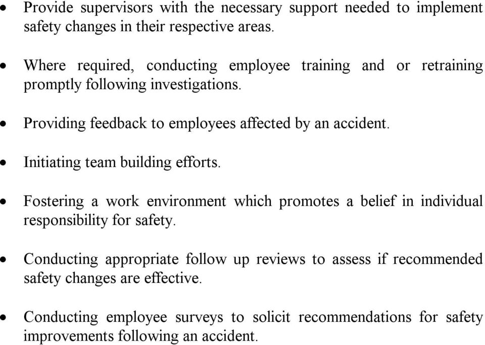 Providing feedback to employees affected by an accident. Initiating team building efforts.
