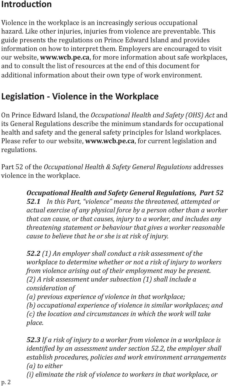 ca, for more information about safe workplaces, and to consult the list of resources at the end of this document for additional information about their own type of work environment.