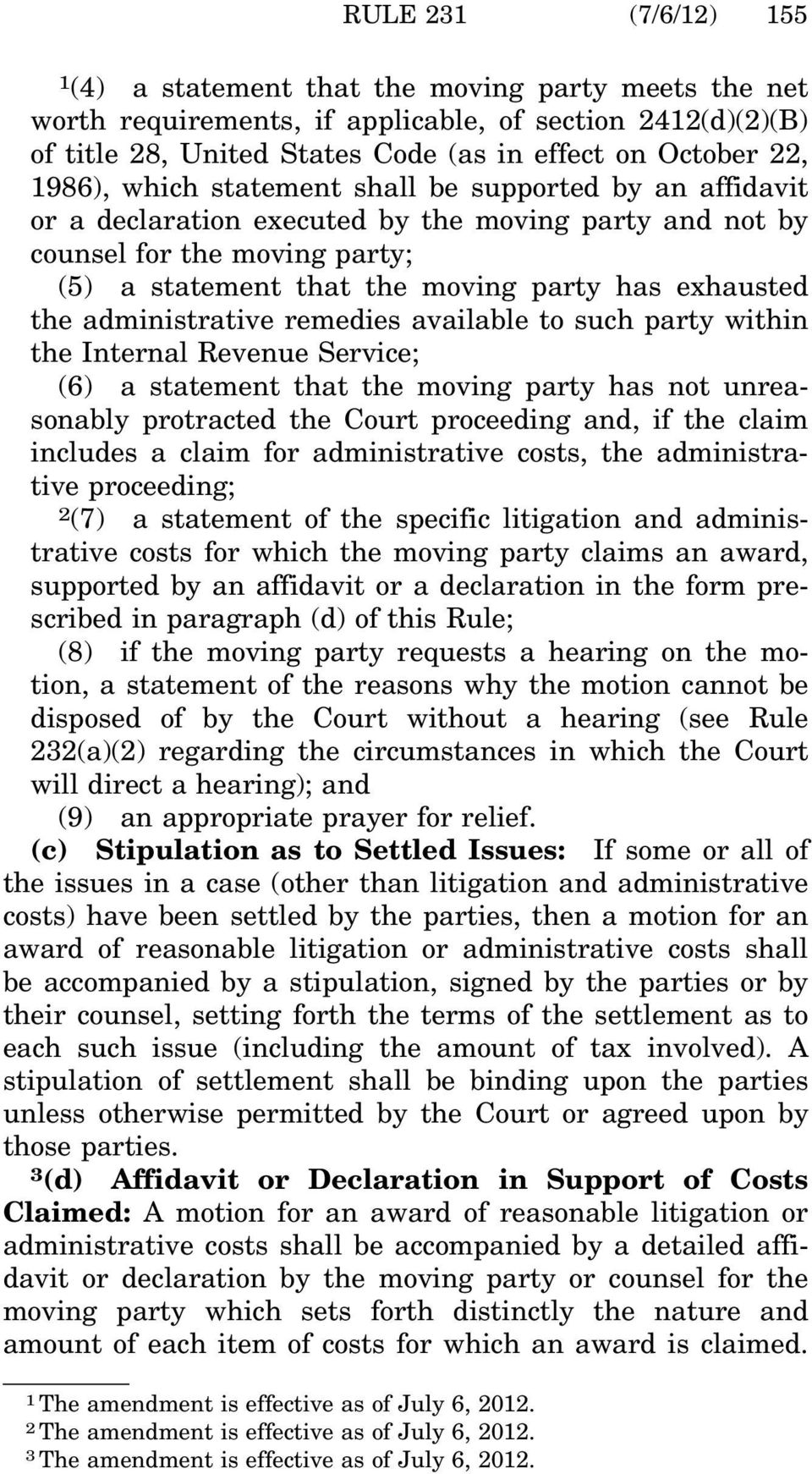 the administrative remedies available to such party within the Internal Revenue Service; (6) a statement that the moving party has not unreasonably protracted the Court proceeding and, if the claim