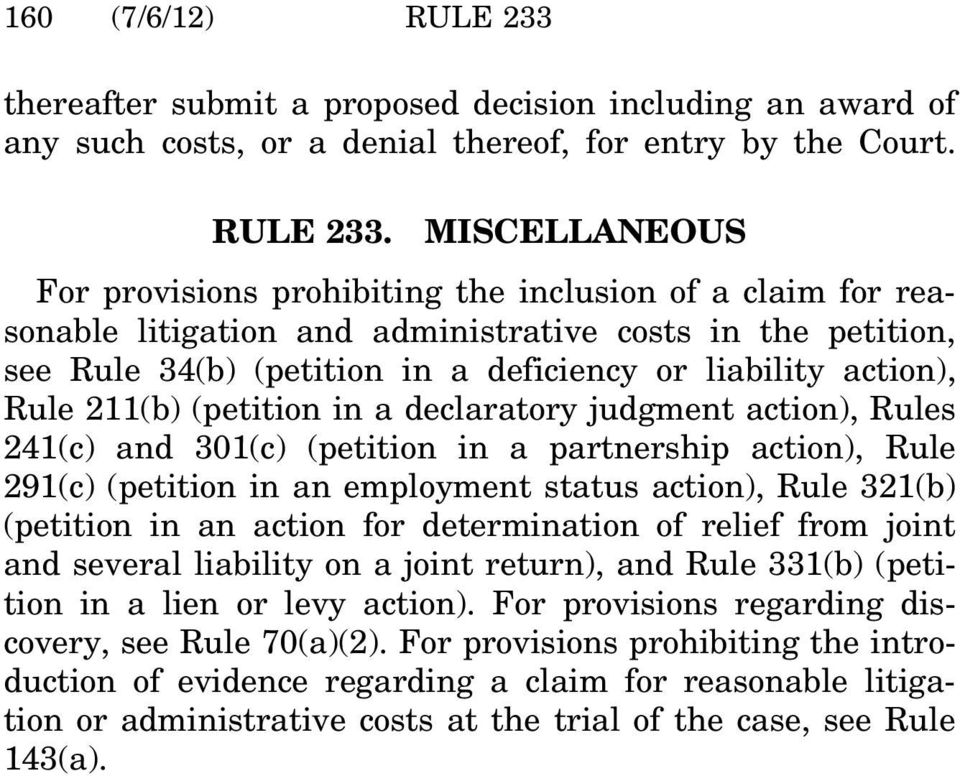 MISCELLANEOUS For provisions prohibiting the inclusion of a claim for reasonable litigation and administrative costs in the petition, see Rule 34(b) (petition in a deficiency or liability action),