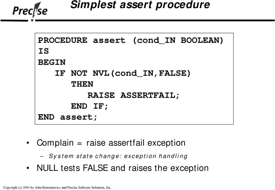 END assert; Complain = raise assertfail exception System state