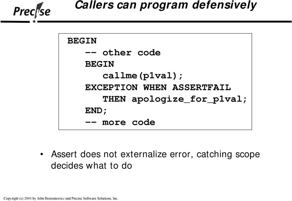 apologize_for_p1val; END; -- more code Assert