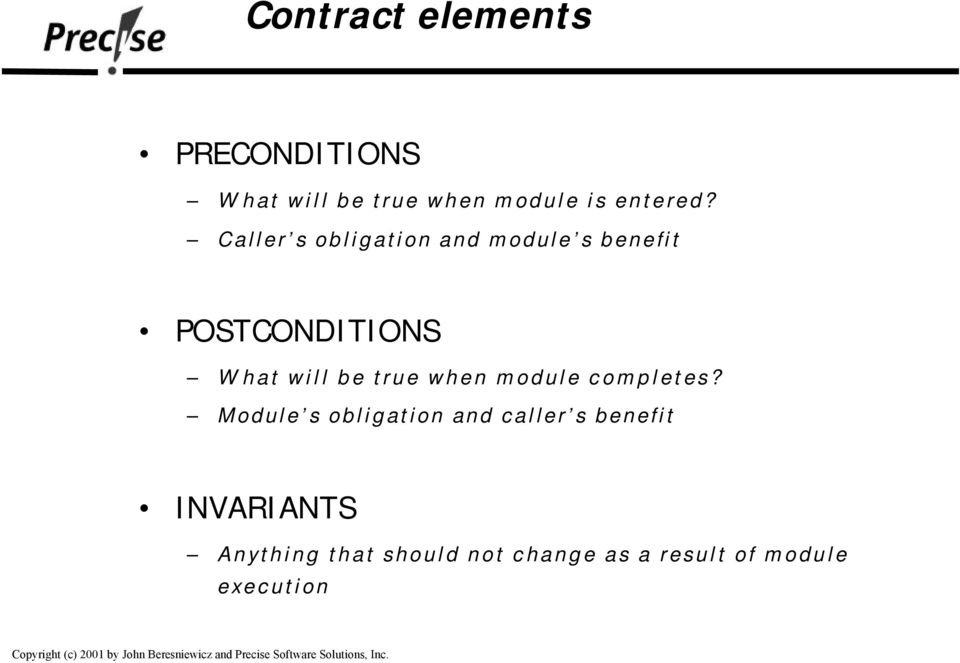 Caller s obligation and module s benefit POSTCONDITIONS What will be