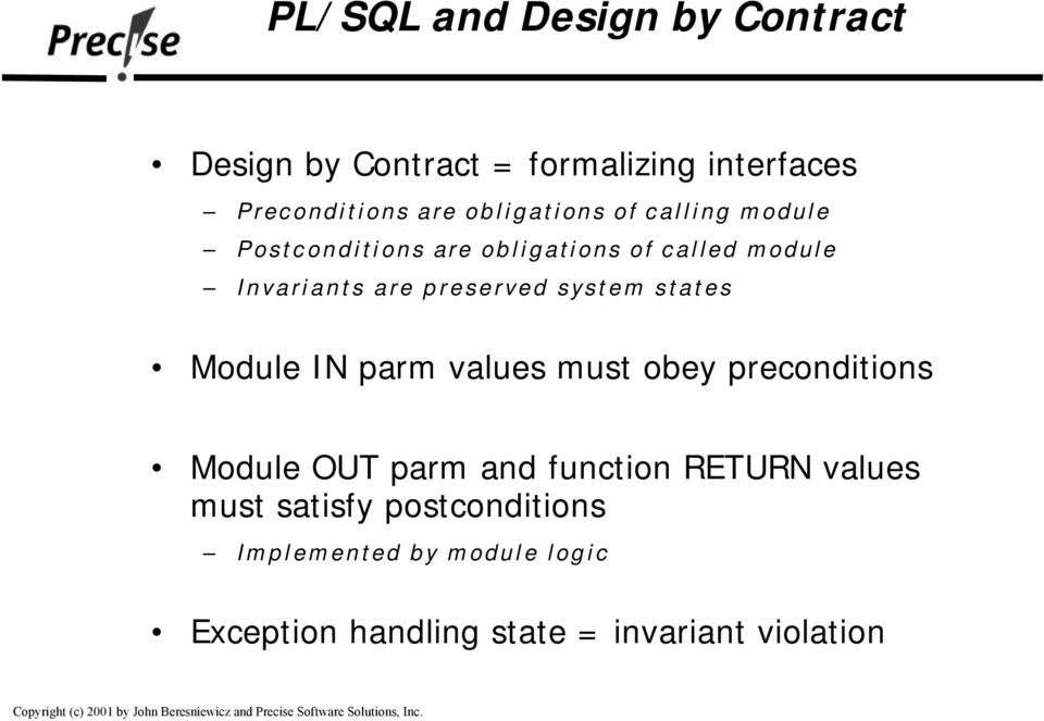 preserved system states Module IN parm values must obey preconditions Module OUT parm and function