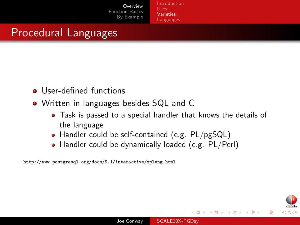 the details of the language Handler could be self-contained (e.g. PL/pgSQL) Handler could be dynamically loaded (e.