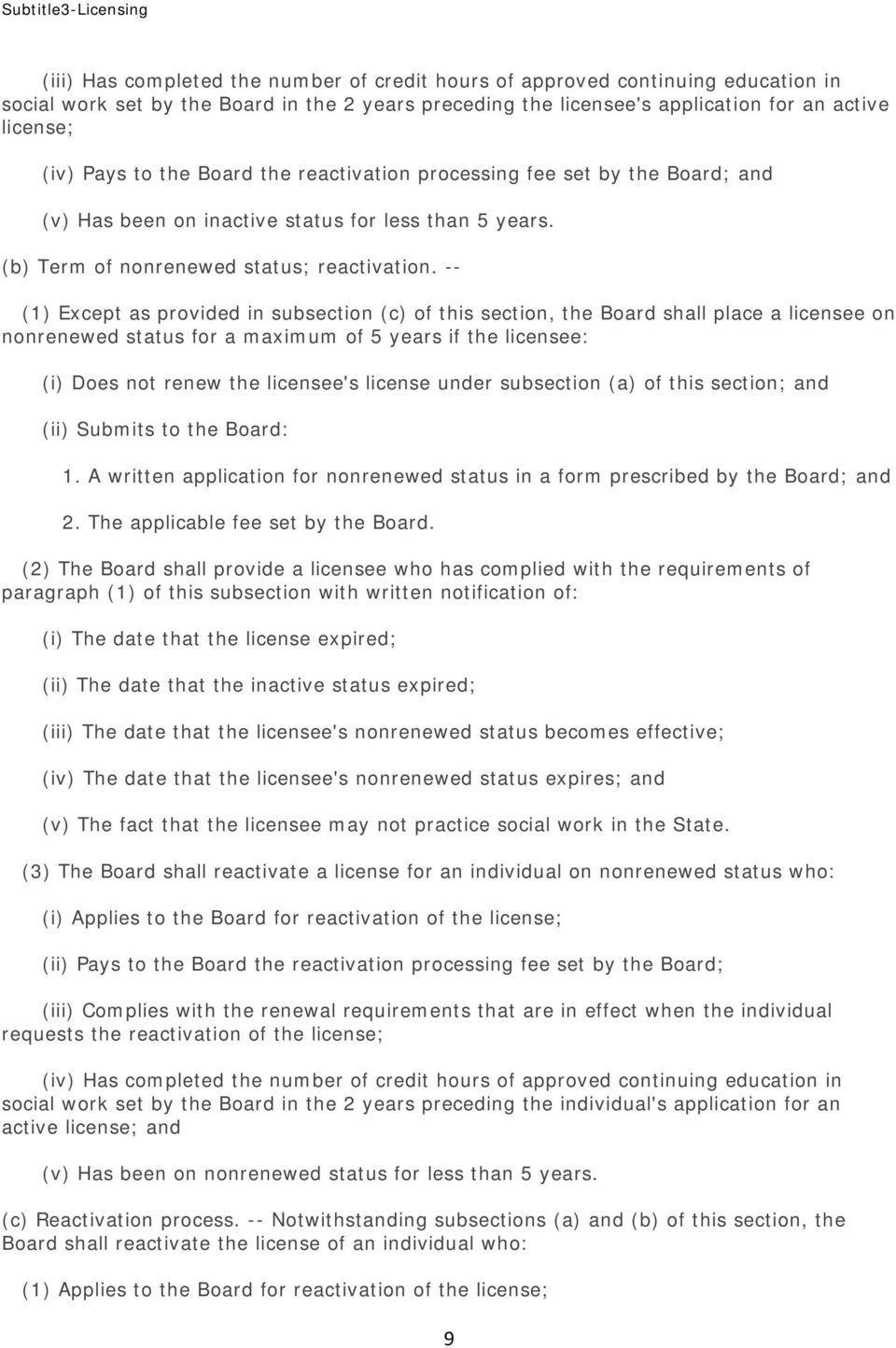 -- (1) Except as provided in subsection (c) of this section, the Board shall place a licensee on nonrenewed status for a maximum of 5 years if the licensee: (i) Does not renew the licensee's license