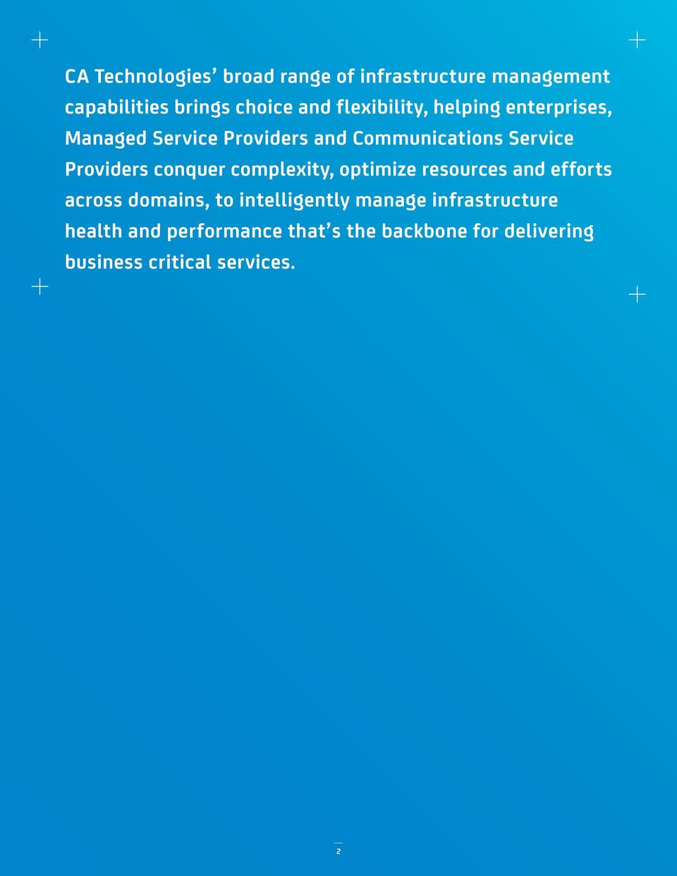 Providers conquer complexity, optimize resources and efforts across domains, to intelligently