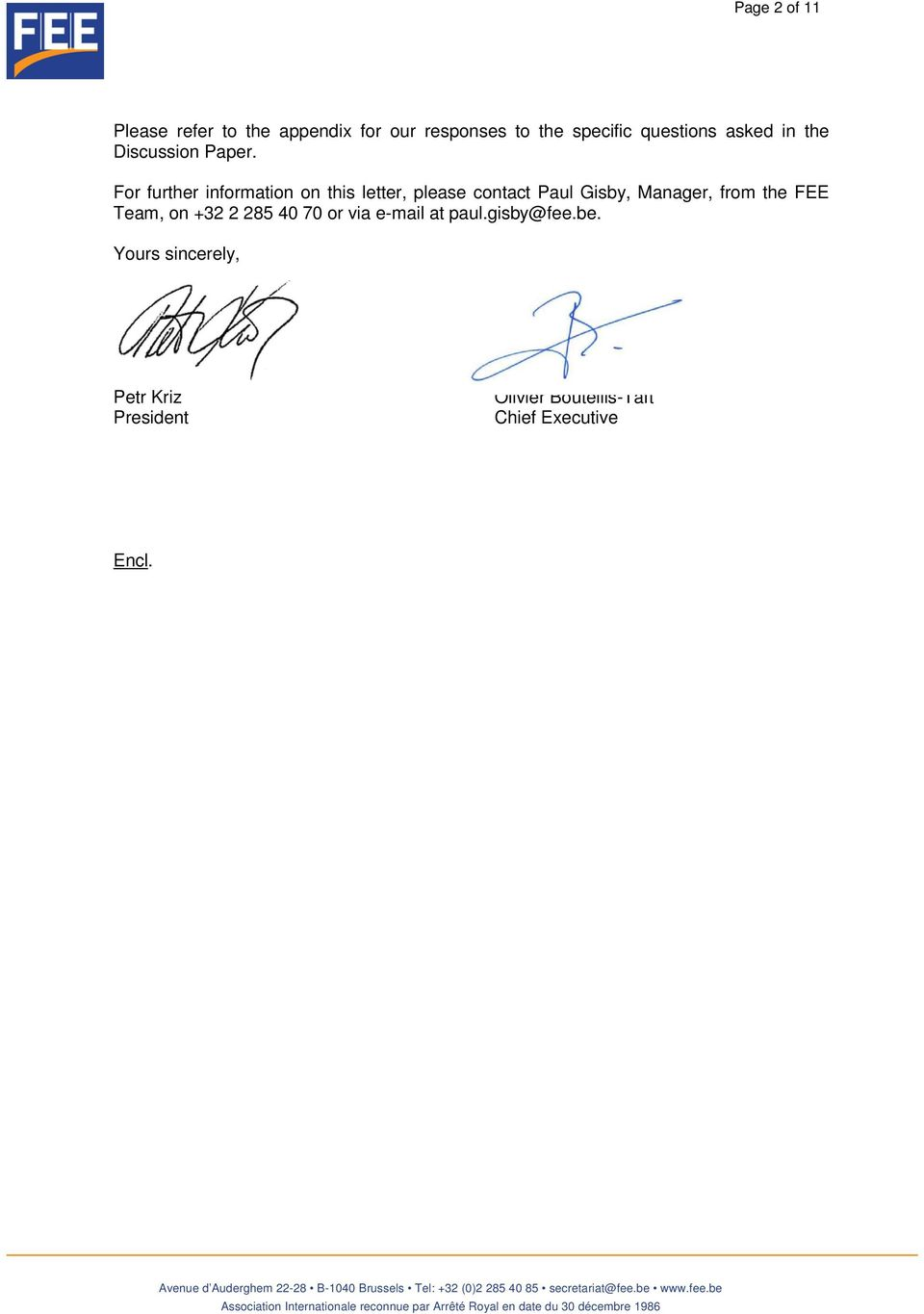 For further information on this letter, please contact Paul Gisby, Manager, from the