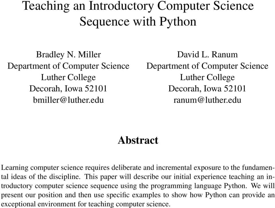 edu Abstract Learning computer science requires deliberate and incremental exposure to the fundamental ideas of the discipline.