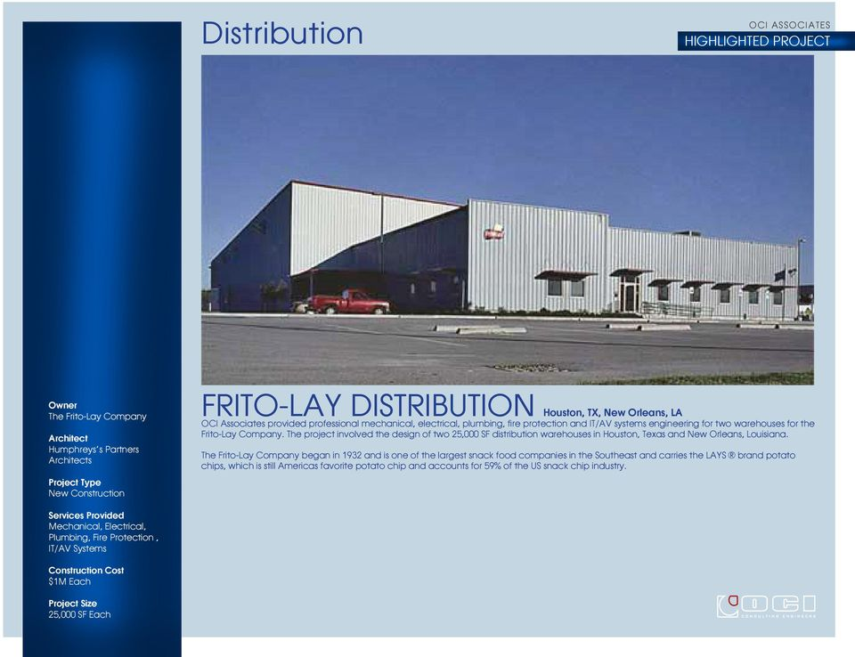 The project involved the design of two 25,000 SF distribution warehouses in Houston, Texas and New Orleans, Louisiana.