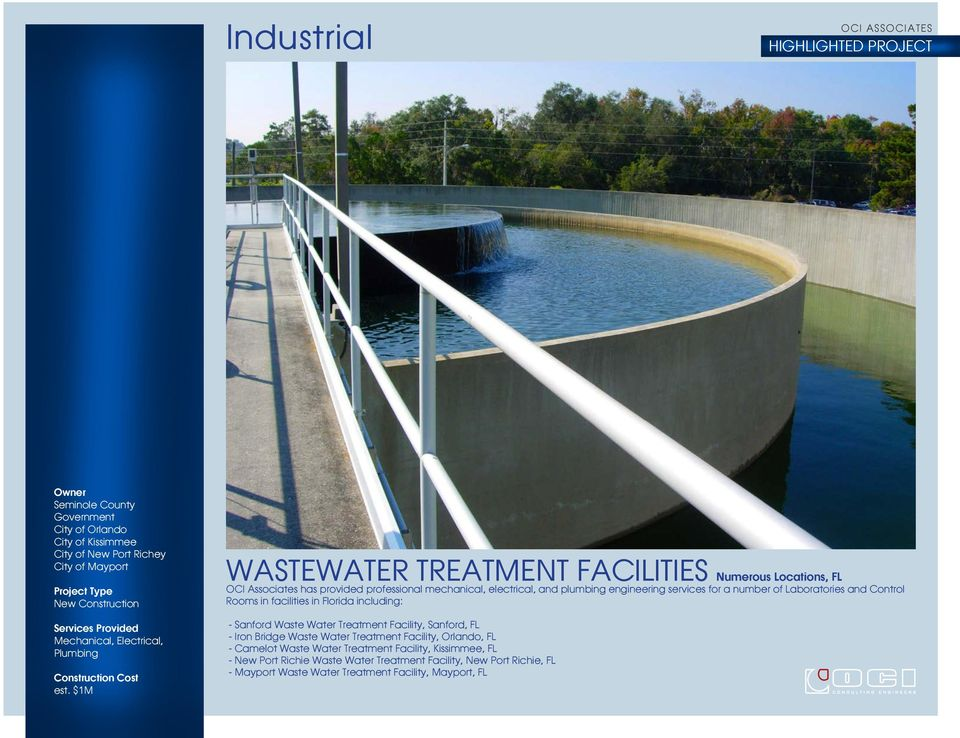 $1M WASTEWATER TREATMENT FACILITIES Numerous Locations, FL OCI Associates has provided professional mechanical, electrical, and plumbing engineering services for a number of Laboratories