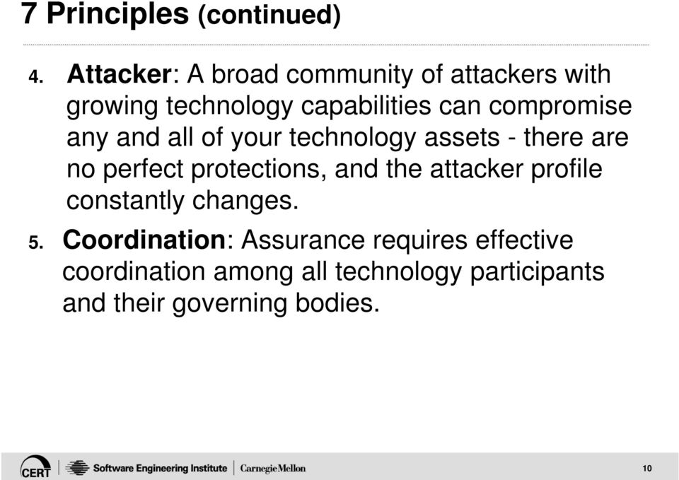 compromise any and all of your technology assets - there are no perfect protections, and
