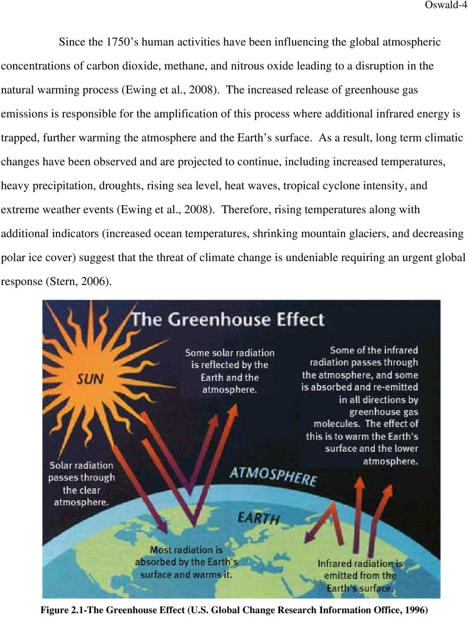The increased release of greenhouse gas emissions is responsible for the amplification of this process where additional infrared energy is trapped, further warming the atmosphere and the Earth s