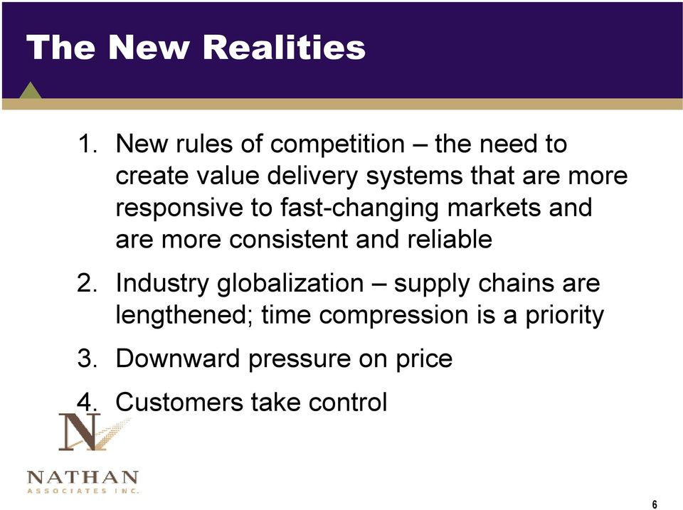 more responsive to fast-changing markets and are more consistent and reliable 2.