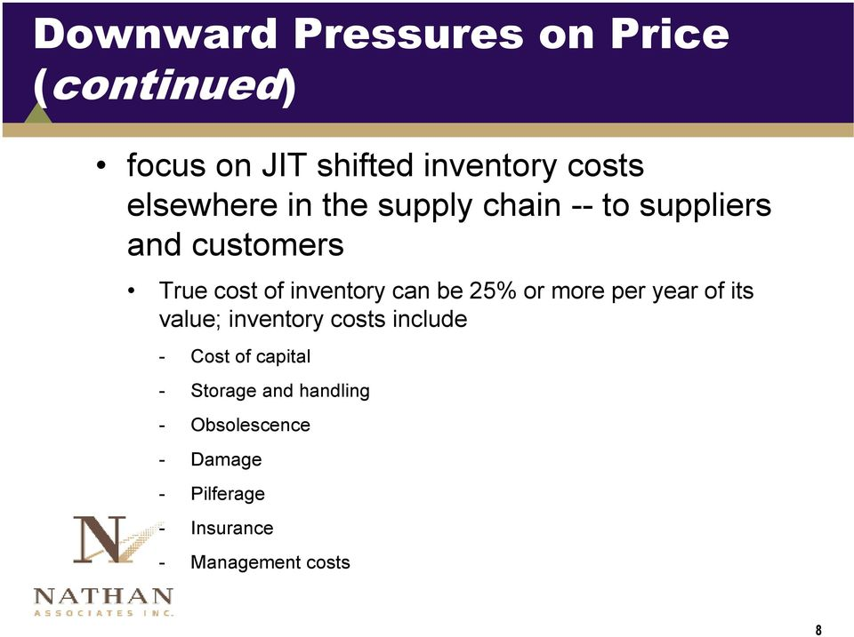 can be 25% or more per year of its value; inventory costs include - Cost of capital