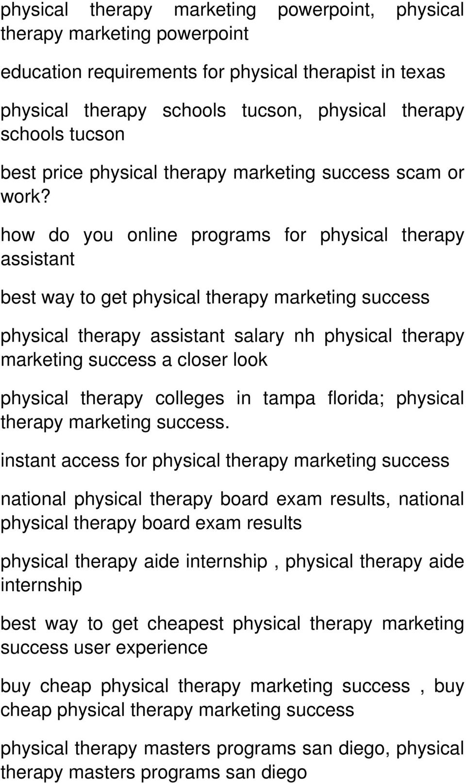 how do you online programs for physical therapy assistant best way to get physical therapy physical therapy assistant salary nh physical therapy a closer look physical therapy colleges in tampa