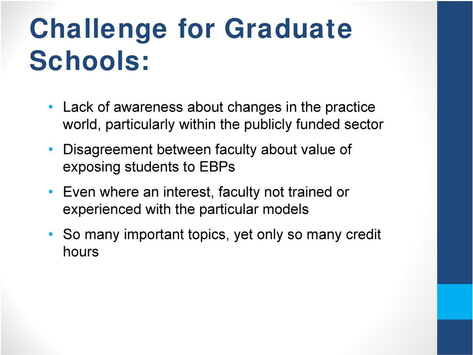 value of exposing students to EBPs Even where an interest, faculty not trained or