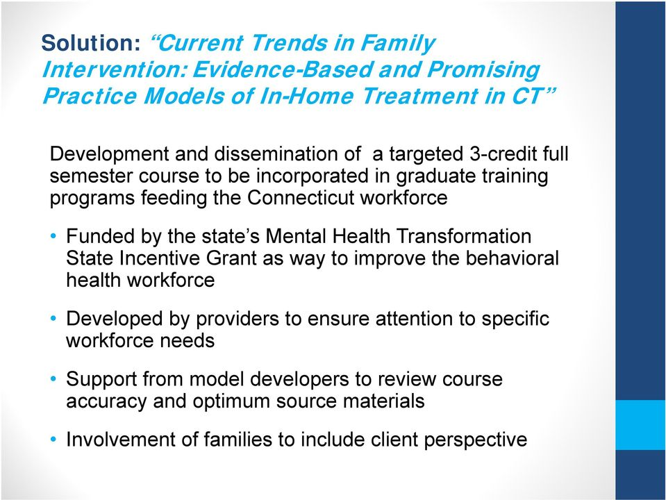 Mental Health Transformation State Incentive Grant as way to improve the behavioral health workforce Developed by providers to ensure attention to